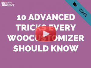 10 Advanced Tricks Every WooCustomizer Should Know