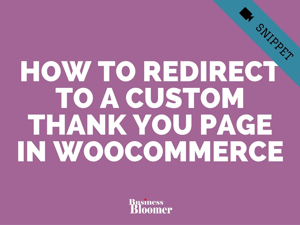 WooCommerce Redirect Custom Thank You Page