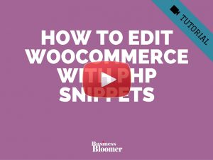 how-to-edit-woocommerce-with-php-snippets